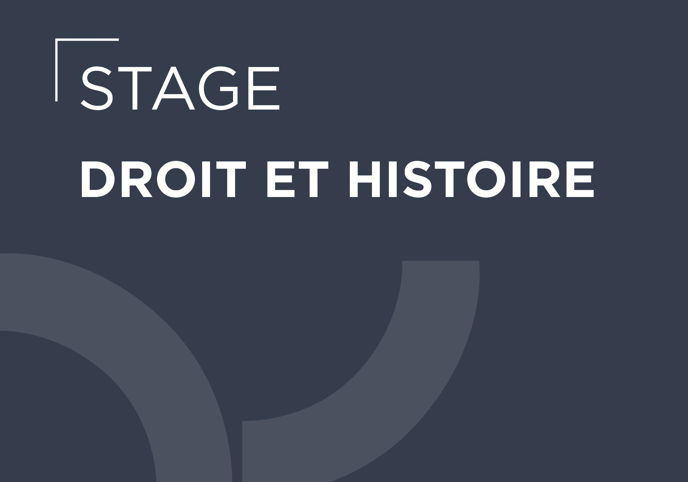 STAGE DE DROIT ET HISTOIRE