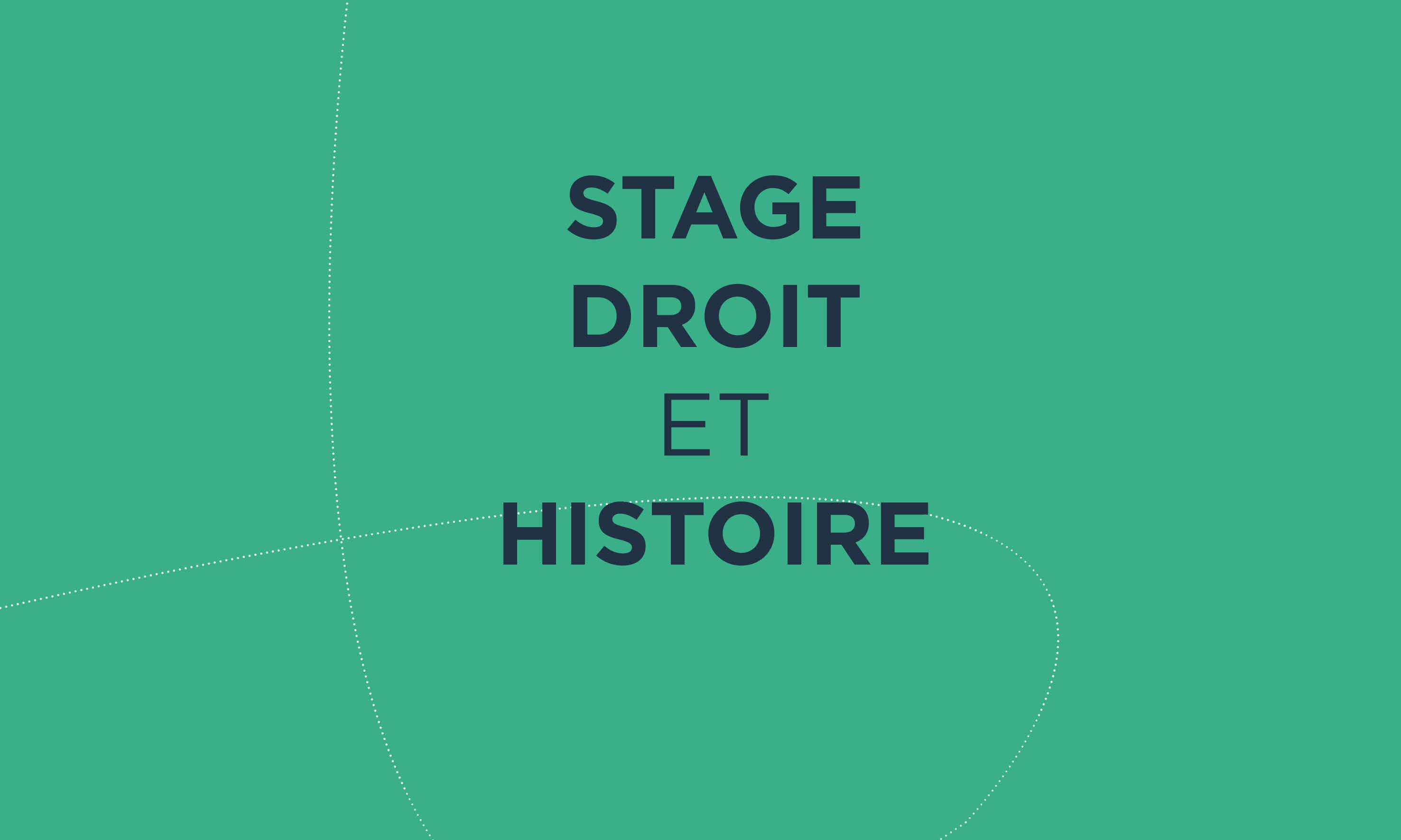STAGE DROIT ET HISTOIRE